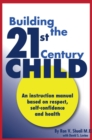 Image for Building the 21st Century Child