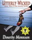 Image for Utterly Wicked : Curses, Hexes & Other Unsavory Notions
