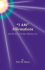 Image for I AM Affirmations and the Secret of their Effective Use
