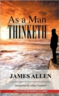 Image for As A Man Thinketh : A Guide to Unlocking the Power of Your Mind