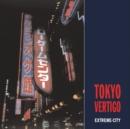 Image for Tokyo vertigo  : extreme-city