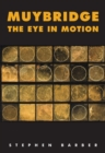 Image for Muybridge  : the eye in motion
