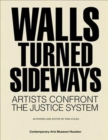 Image for Walls Turned Sideways : Artists Confront the Justice System