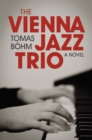 Image for The Vienna Jazz Trio : A Novel