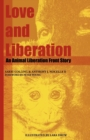 Image for Love and Liberation : An Animal Liberation Front Story