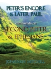 Image for Peter's Encore & Later Paul, Comments on Second Peter & Ephesians