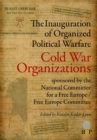 Image for The Inauguration of Organized Political Warfare : The Cold War Organizations Sponsored by the National Committee for a Free Europe / Free Europe Committee