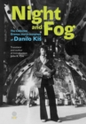 Image for Night and Fog : The Collected Dramas and Screenplays of Danilo Kis