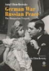Image for German War - Russian Peace : The Hungarian Tragedy