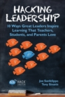 Image for Hacking Leadership : 10 Ways Great Leaders Inspire Learning That Teachers, Students, and Parents Love