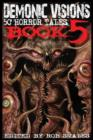 Image for Demonic Visions 50 Horror Tales Book 5