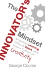 Image for The Innovator's Mindset : Empower Learning, Unleash Talent, and Lead a Culture of Creativity