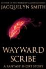 Image for Wayward Scribe: A Fantasy Short Story