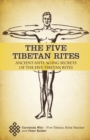 Image for Five Tibetan Rites: Anti-Aging Secrets of the Five Tibetan Rites.
