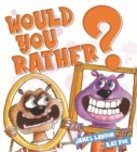 Image for Would you rather?