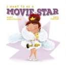 Image for I want to be a movie star