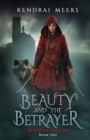 Image for Beauty and the Betryaer : The Tragic Love Story of Little Red Riding Hood