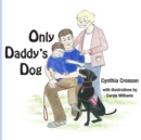 Image for Only Daddy's Dog