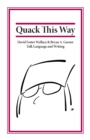 Image for Quack this way  : David Foster Wallace & Bryan A. Garner talk language and writing, February 3, 2006, Hilton Checkers Hotel, Los Angeles, California