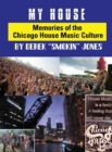 Image for My House : Memories from the Chicago House Music Culture