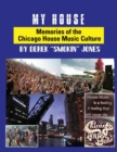 Image for My House : Memories of the Chicago House Music Culture