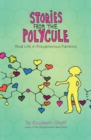 Image for Stories From the Polycule : Real Life in Polyamorous Families