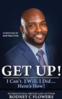 Image for Get Up! : I Can't. I Will. I Did... Here's How!