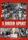 Image for A Breed Apart : The history behind Tyneside's most notorious family