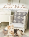 Image for Simply knitted with love  : 12 hand knitted projects and simple recipes