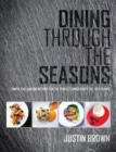 Image for Dining Through the Seasons : Simple and Amazing Recipes for the Perfect Dinner Party All Year Round