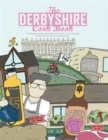 Image for The Derbyshire Cook Book : A Celebration of the Amazing Food and Drink on Our Doorstep