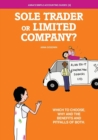 Image for Soletrader or Limited Company? : Which to Choose, Why and the Benefits and Pitfalls of Both