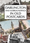 Image for Darlington and Surroundings in Old Postcards