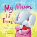 Image for My mum is there