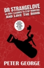 Image for Dr Strangelove or: How I Learned to Stop Worrying and Love the Bomb