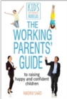 Image for The Working Parents' Guide : To Raising Happy and Confident Children