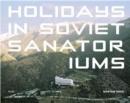 Image for Holidays in Soviet sanatoriums