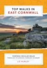 Image for Top Walks in East Cornwall : Thirteen Circular Walks Through Stunning Cornish Scenery