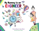 Image for My mummy is an engineer