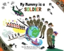 Image for My Mummy is a Soldier