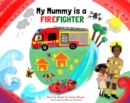 Image for My Mummy is a Firefighter