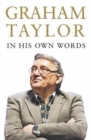 Image for Graham Taylor In His Own Words : The autobiography