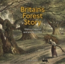 Image for Britain's forest story  : history, legend and ancient trees