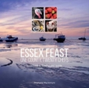 Image for Essex Feast: One County, Twenty Chefs : Cookbook and Food Lovers' Guide