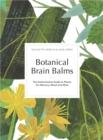 Image for Botanical brain balms  : medicinal plants for memory, mood and mind