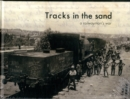 Image for Tracks in the Sand : A Railwayman's War