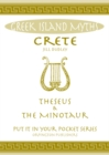 Image for Crete Theseus and the Minotaur : All You Need to Know About the Island's Myths, Legends, and its Gods