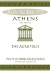Image for Athens : The Acropolis. All You Need to Know About the Gods, Myths and Legends of This Sacred Site