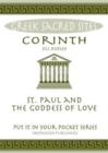Image for Corinth : St. Paul and the Goddess of Love. All You Need to Know About the Site's Myths, Legends and its Gods