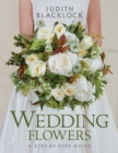 Image for Wedding Flowers : A Step-By-Step Guide